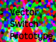 Vector Switch Prototype thumbnail