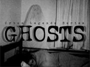 Thumbnail for Ghosts - Urban Legends Series