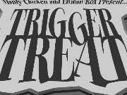 Thumbnail for Trigger Treat