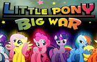 Thumbnail for Little Pony Big War