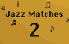 Thumbnail for Jazz Matches 2