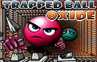 Thumbnail for Trapped Ball Oxide