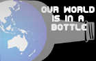 Thumbnail of Our World is in a bottle