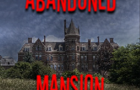 Thumbnail for Abandoned Mansion