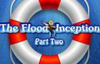 Thumbnail of The Flood Inception Part
