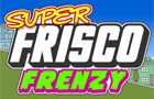 Thumbnail for Super Frisco Frenzy