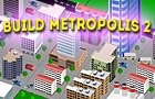 Thumbnail for Build metropolis 2