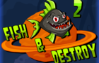 Thumbnail of Fish and destroy 2