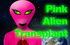 Thumbnail for Pink Alien Transplant