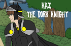 Thumbnail for Kaz The Dork Knight