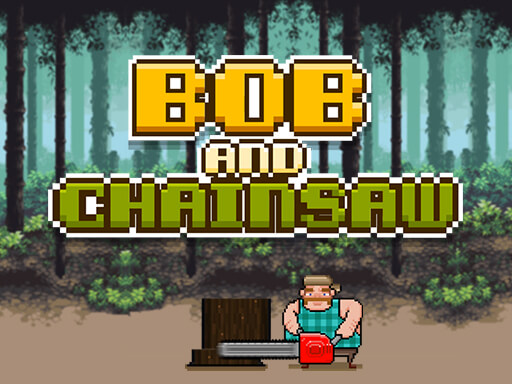 Bob and Chainsaw thumbnail