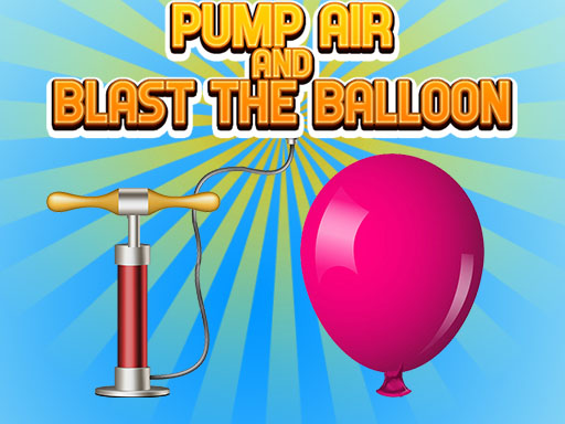 Pump Air And Blast the Balloon thumbnail